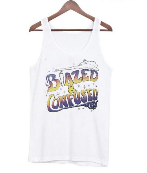 Blazed and Confused Tank top