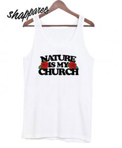 Nature is My Church Tanktop