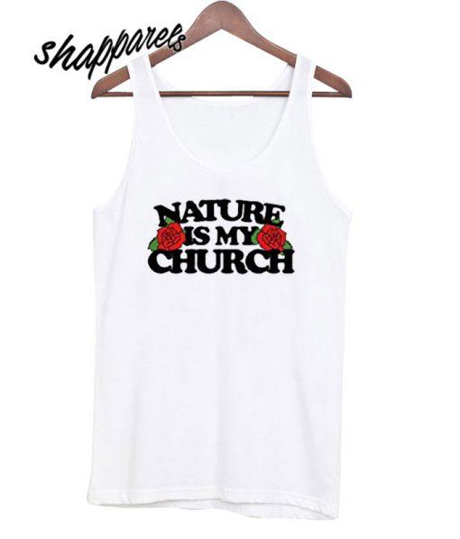 Nature is My Church Tanktop