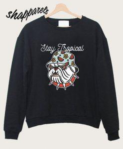 Stay Tropical Sweatshirt