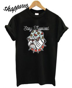 Stay Tropical T shirt