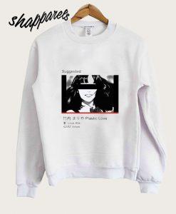 Suggested Plastic Love Sweatshirt