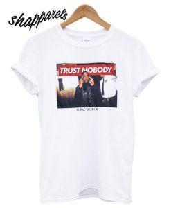 Trust Nobody Tupac T-Shirt