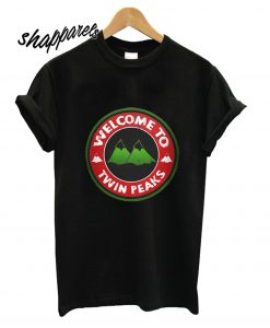 Welcome to Twin Peaks T shirt