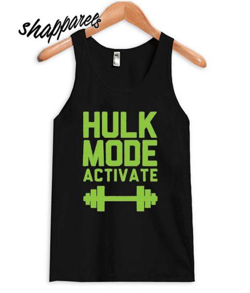 Hulk Mode Activate Tank top