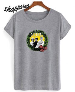 Stay Golden Girl T shirt