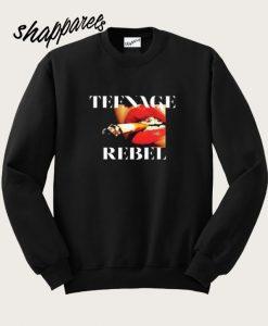 Teenage Rebel Sweatshirt