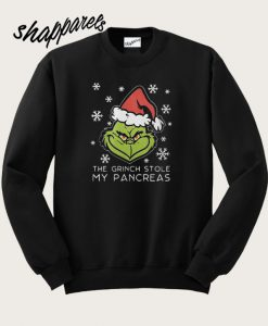 The Grinch Stole My Pancreas Sweatshirt