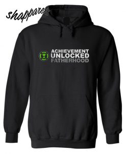 Achievement Unlocked Fatherhood Hoodie