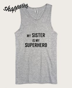 My Sister Is My Superhero Tank top
