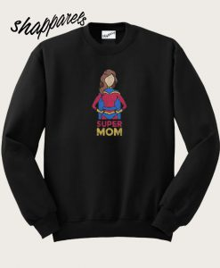 Super Mom Sweatshirt