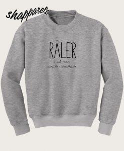 Sweat Râler Plus Sweatshirt