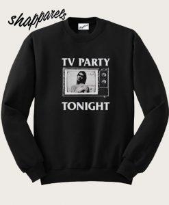 TV Party Tonight Sweatshirt