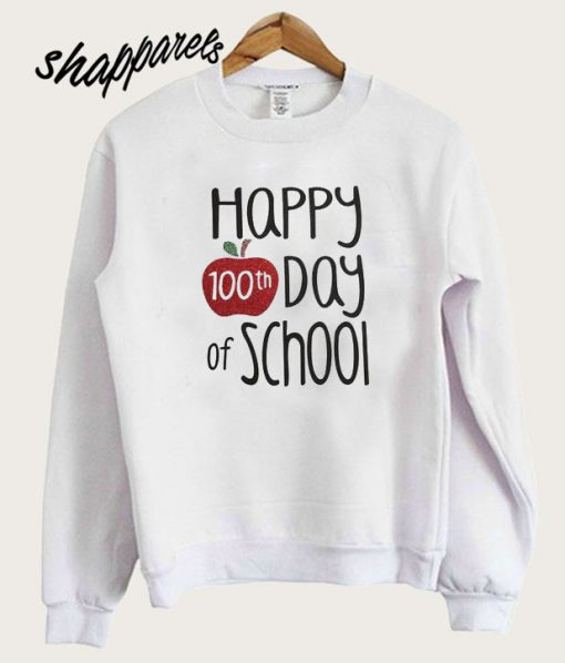100th day of school Sweatshirt