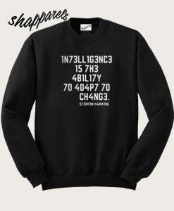 1N73LL1G3NC3 15 7H3 4B1L17Y Sweatshirt