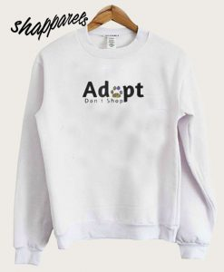 Adopt Dont Shop smooth Sweatshirt