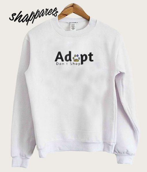 Adopt Dont Shop smooth Sweatshirt