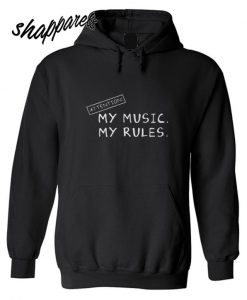 Attention, My music My Rules Hoodie