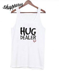 Hug Dealer Tank Top