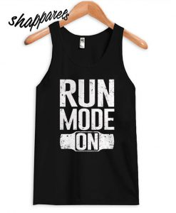 Run Mode On fitness Tank top