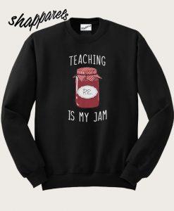 Teaching Is My Jam Sweatshirt