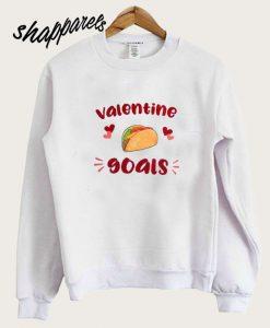 Valentine's goals daily Sweatshirt