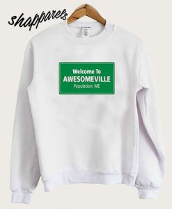 Welcome To Awesomeville Sweatsirt