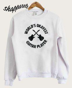 Worlds Okayest Guitar Player Sweatshirt