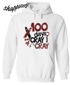100 days cray cray Hoodie
