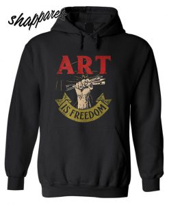 Art is freedom Hoodie