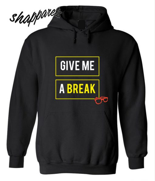 Statement Give Me A Break Meme Hoodie
