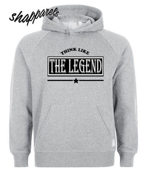 Think like Legend Hoodie