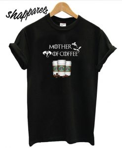 Starbucks Mother of Coffee Game of Thrones T shirt