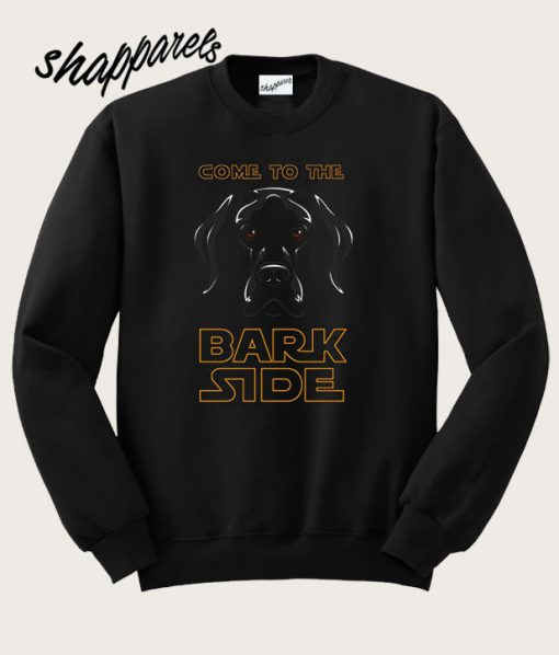Dog Wars Come to The Bark Side SweatshirtShirt