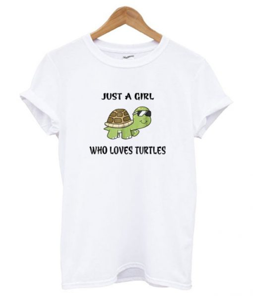 Just A Girl Who Loves Turtles Cute Turtle T shirt