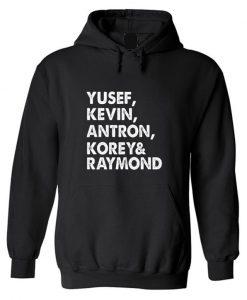 Yusef Kevin Antron Korey Raymond Hoodie