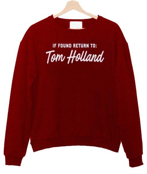 If Found Return to Tom Holland Sweatshirt