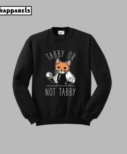 Tabby or Not Tabby cool Sweatshirt