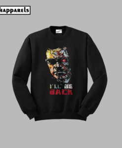 The Terminator I'll Be Black Sweatshirt