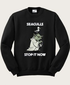Yoda seagull stop it now Sweatshirt