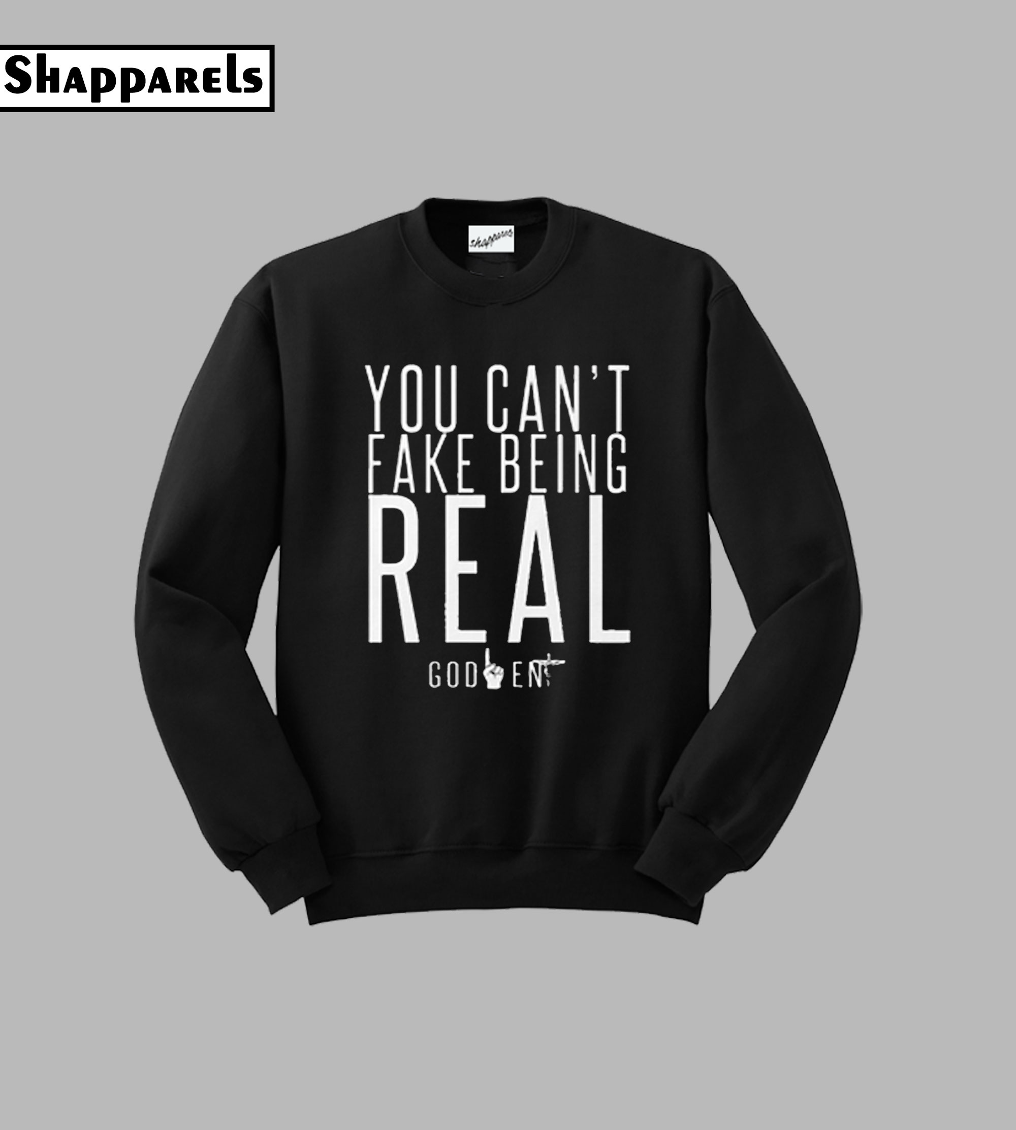 You Can't Fake Being Real Sweatshirt