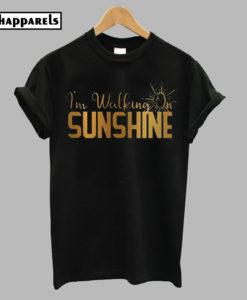 I'm Walking On Sunshine T-Shirt