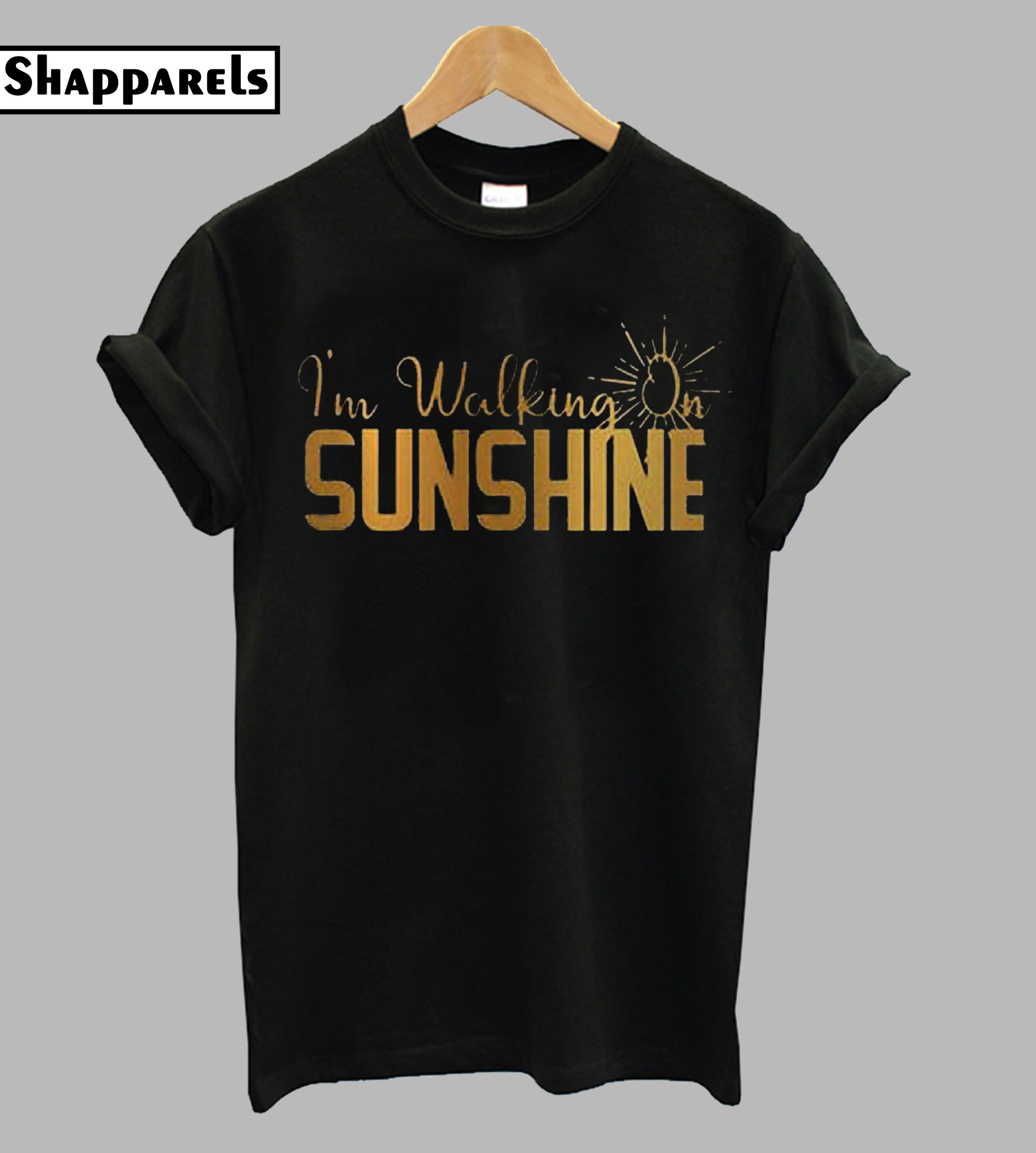 I'm Walking On Sunshine T-Shirt