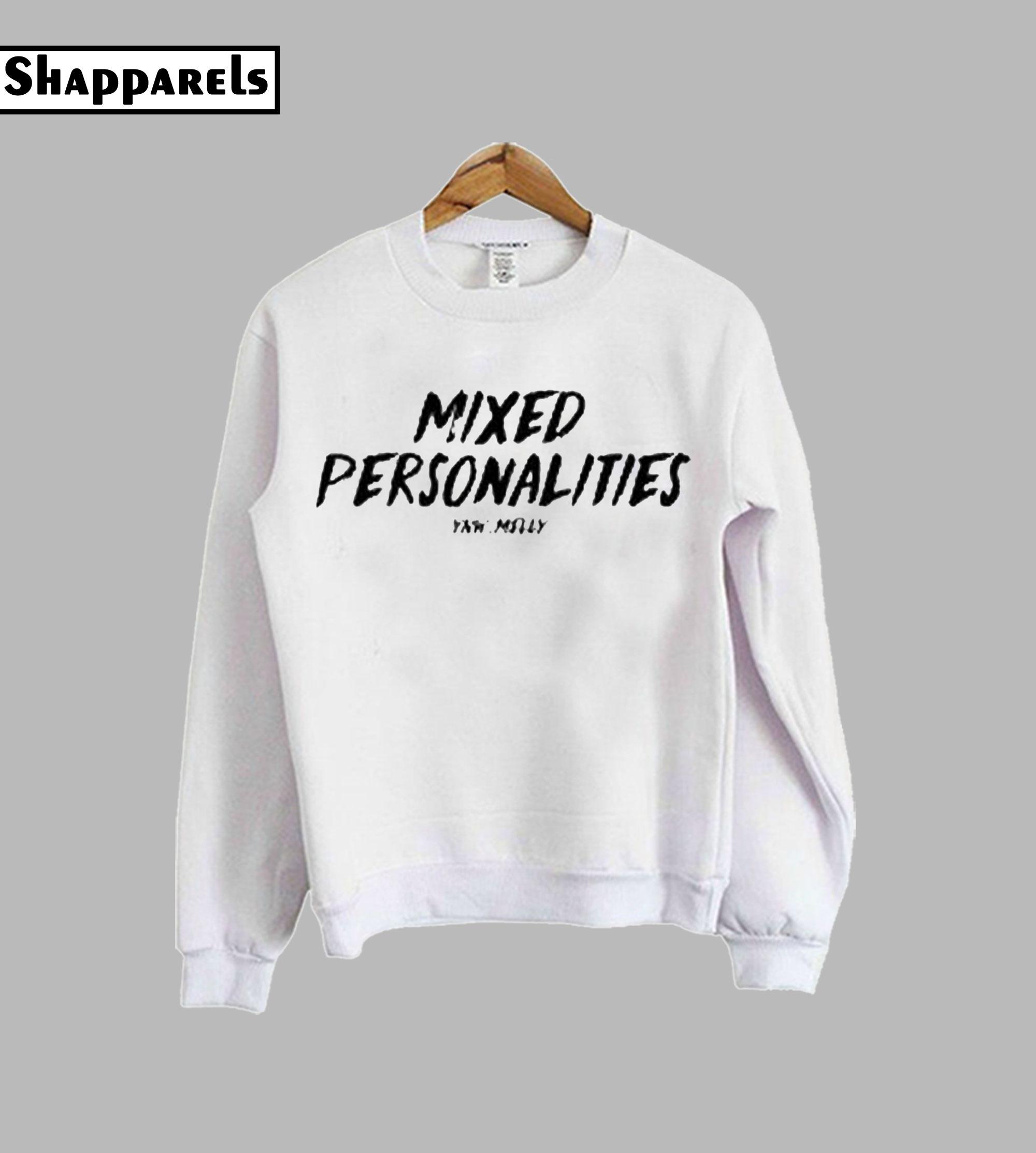 mixed personalities sweatshirt