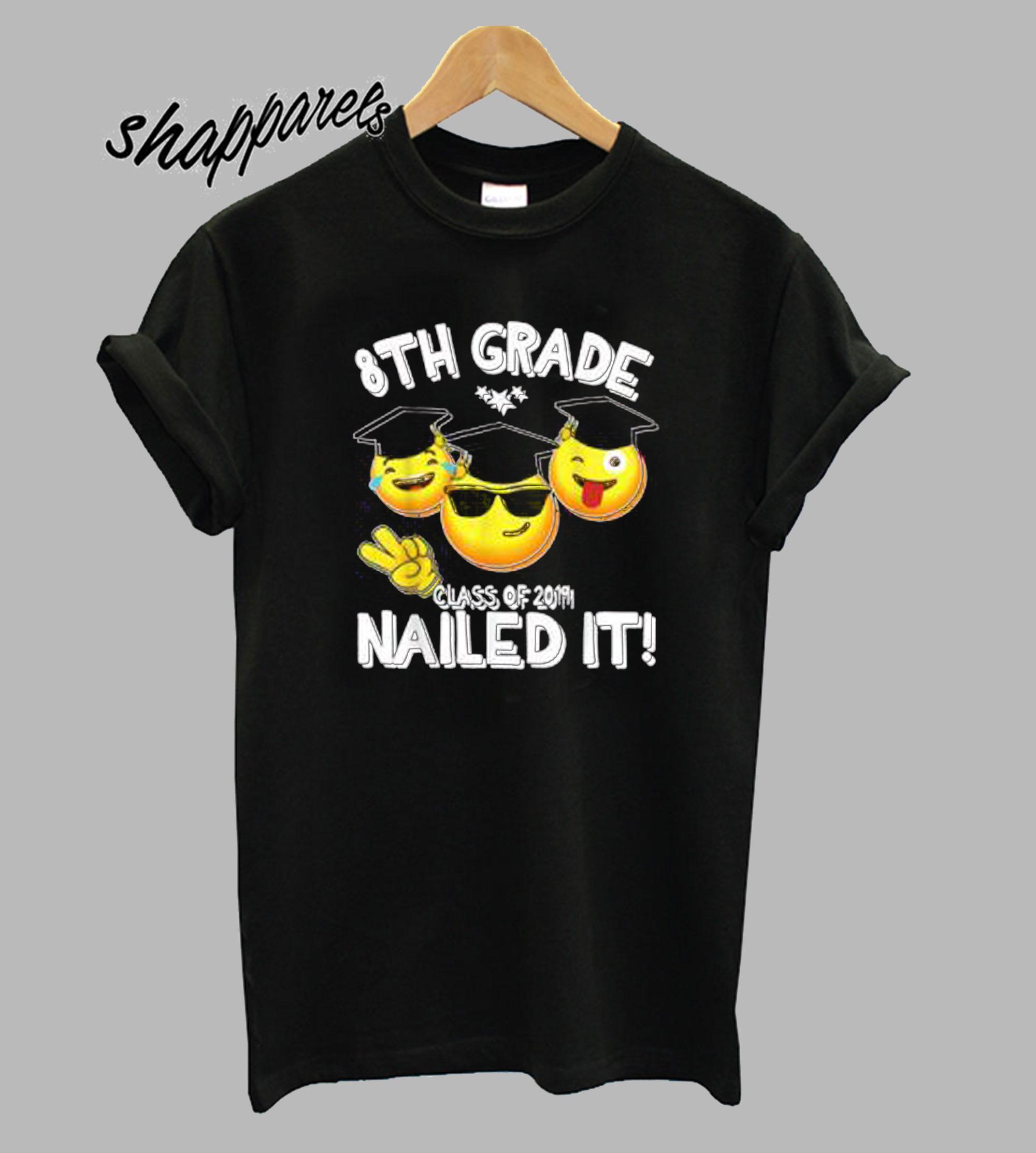 8TH Grade Class Of 2019 Nail It Love Back T Shirt