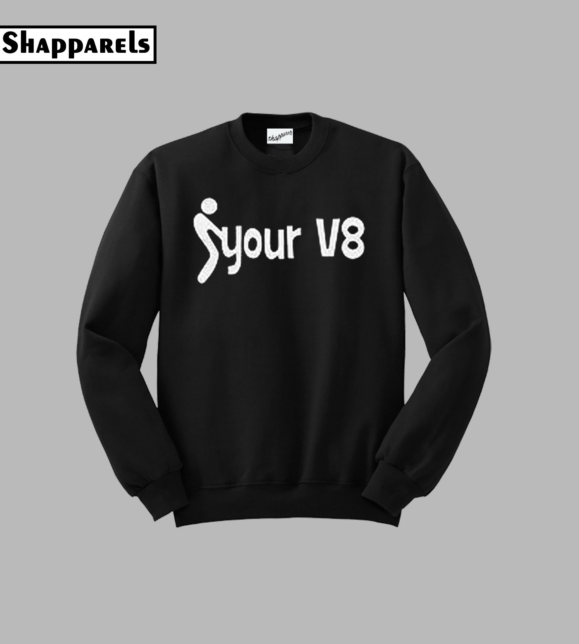 F Your V8 Sweatshirt