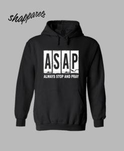 Asap always stop and pray Hoodie