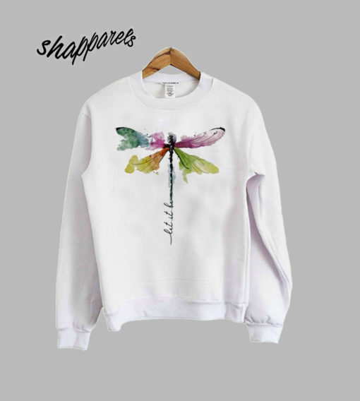 Dragonfly color let it be Sweatshirt