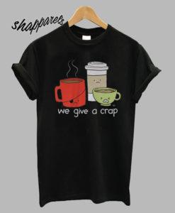 We Give a Crap T-Shirt