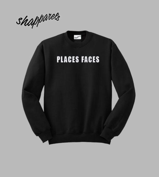 place faces sweatshirt